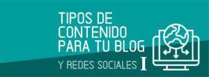 Tipos de Contenido para tu Blog y Redes Sociales I