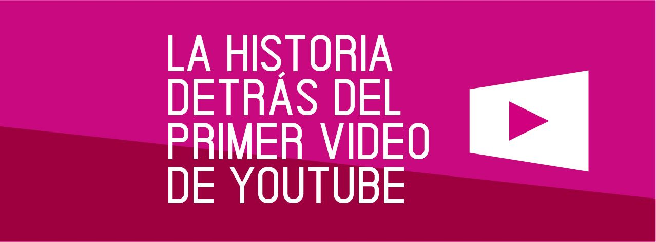 La Historia Detrás del Primer Video de Youtube