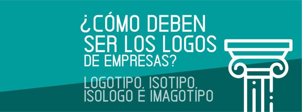 Como deben ser los logos de empresas-logotipo-isotipo-isologo-imagotipo