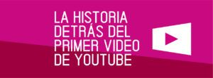 La historia detras del primer video de youtube